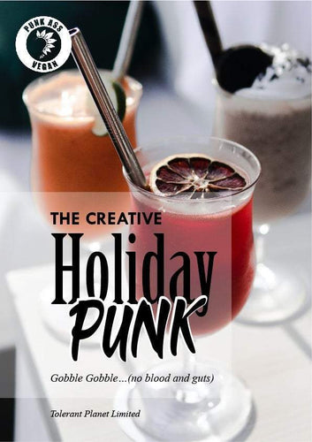 The Creative Holiday Vegan Punk - Gobble Gobble…(no blood and guts) - Tolerant Planet