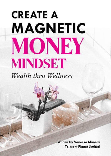 Create a Magnet Money Mindset - Wealth through Wellness - Tolerant Planet