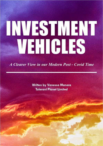 Investment Vehicles : A Clearer View in our Modern Post Covid-Time - Tolerant Planet