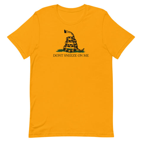 Don't Sneeze On Me Gadsden T-Shirt