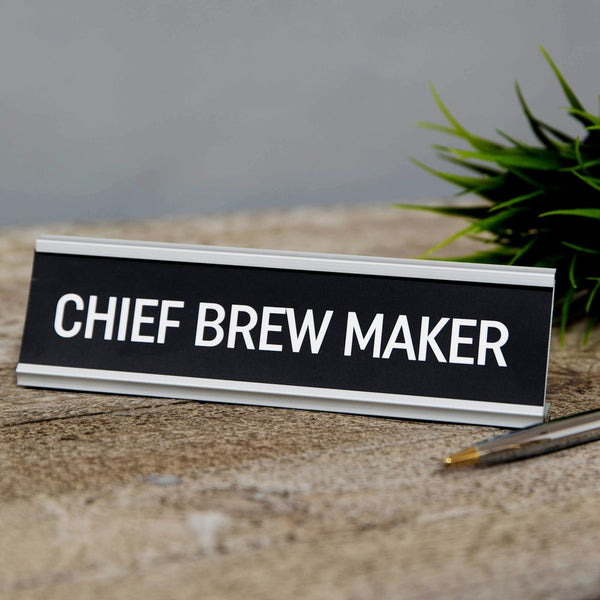 Chief brew maker - Novelty desk plaque