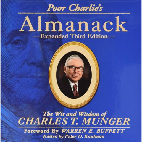 Poor Charlie's Almanack: The Wit and Wisdom of Charles T. Munger - Expanded Third Edition [Hardcover Book]