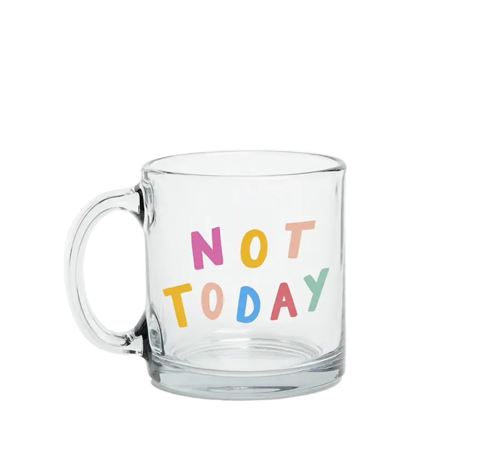 Glass Mugs - Not Today