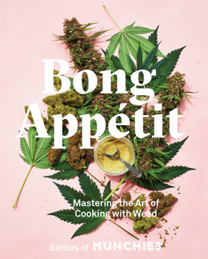 Load image into Gallery viewer, Bong Appétit by Editors of Munchies