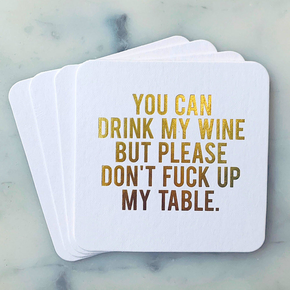 You Can Drink My Wine Coasters