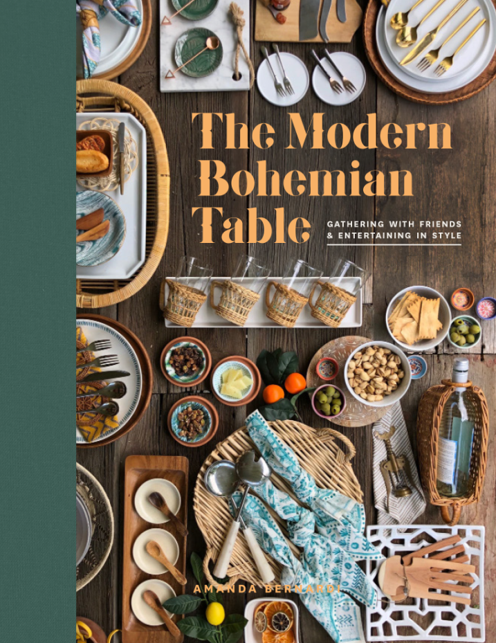 The Modern Bohemian Table: Gathering with Friends and Entertaining in Style