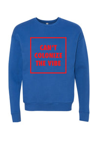 CAN'T COLONIZE THE VIBE | UNISEX DROP SHOULDER SWEATSHIRT | ROYAL BLUE