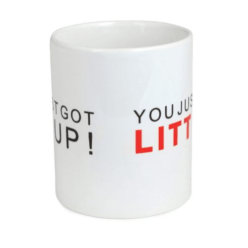 Mug - You Just Got LITT Up!