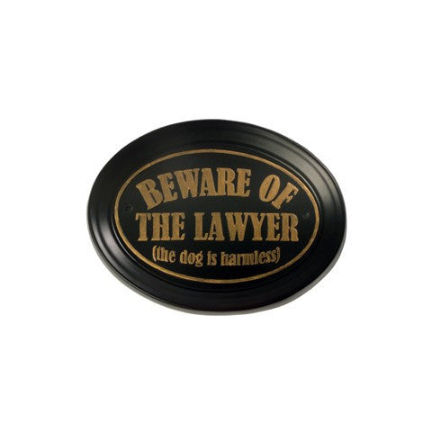Beware of the Lawyer - Wall Plaque - Law Suits and More