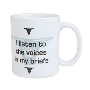 Mug - I listen to the Voices in my Briefs