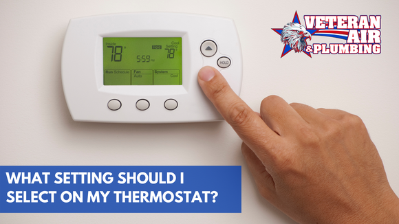 What setting should I select on my thermostat?