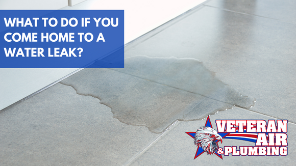What to do if you come home to a water leak