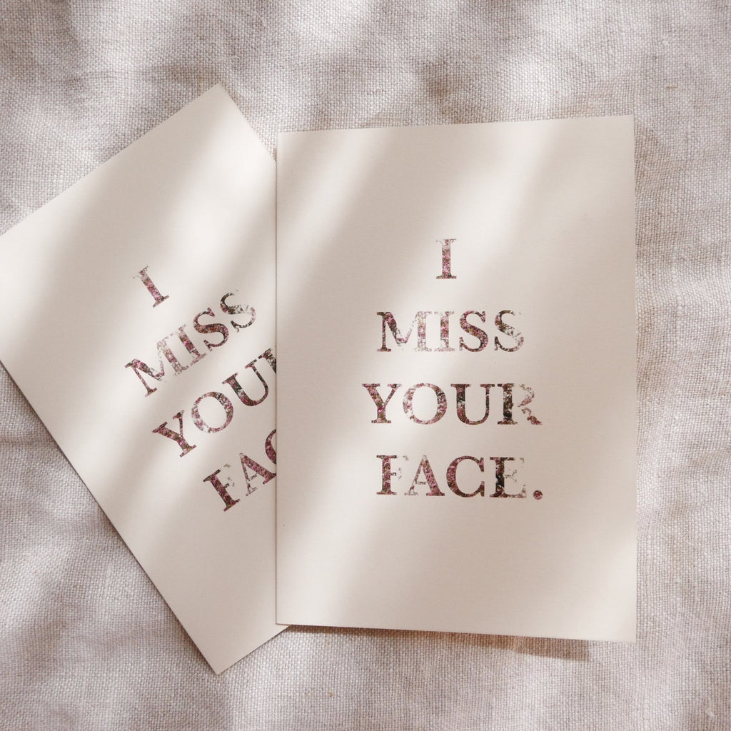 Greeting Card - I Miss Your Face