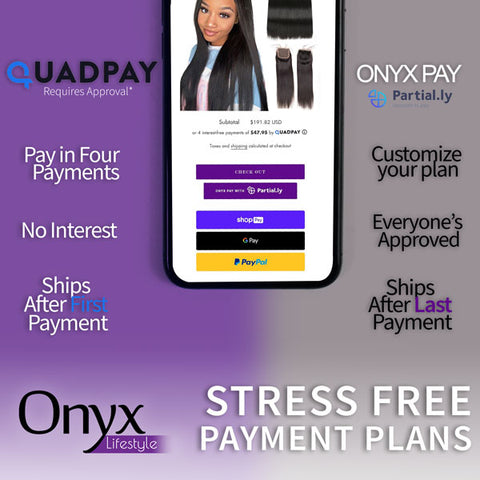 QuadPay & Onyx Pay - Exclusive Convenient & Flexible Payment Options for Onyx Lifestyle Brand Hair, Weave & Wigs