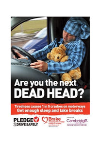 Tiredness poster: 'Are you the next dead head?'