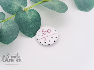 "Be You 1.25"" Button"