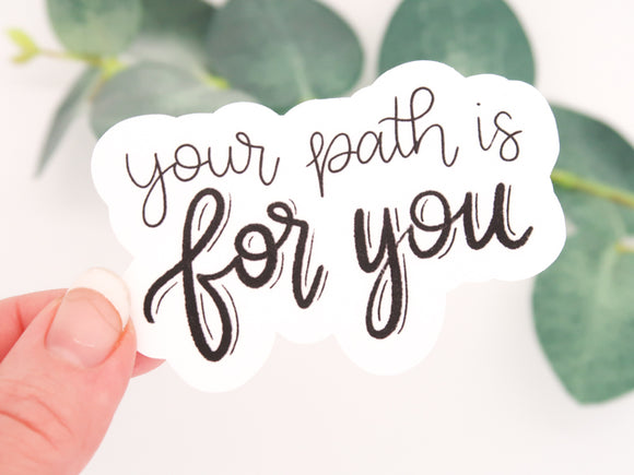 Your Path is for You Sticker