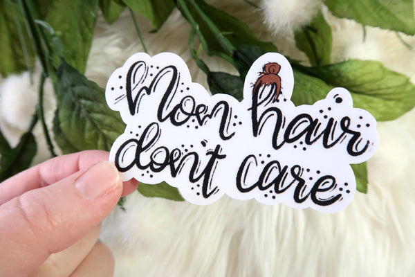 Mom Hair Don't Care Sticker