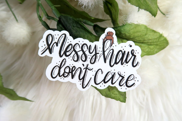 Messy Hair Don't Care Sticker