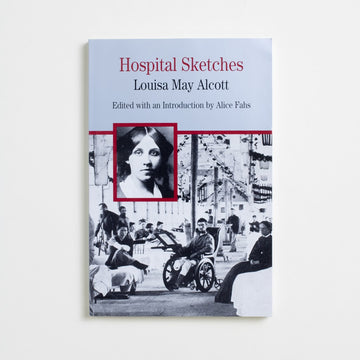 Hospital Sketches by Louisa May Alcott, Bedford/St. Martin's, Trade Softcover from A GOOD USED BOOK.  2004 5th Printing Classics History
