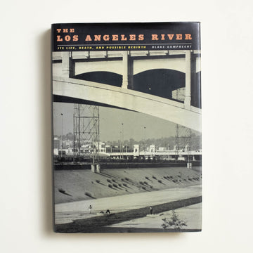 The Los Angeles River by Blake Gumprecht, Blake Gumprecht, Hardcover w. Dust Jacket from A GOOD USED BOOK.