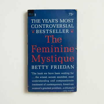 The Feminine Mystique (2498) by Betty Friedan, Dell Publishing, Paperback from A GOOD USED BOOK.