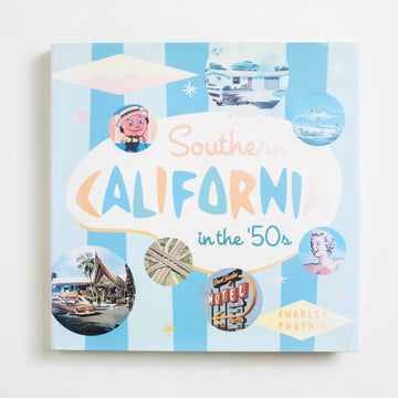 Southern California in the 50's by Charles Phoenix, Angel City Press, Large Hardcover w. Dust Jacket from A GOOD USED BOOK.  2001 4th Printing Non-Fiction