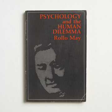 Psychology and the Human Dilemma by Rollo May, Van Nostrand Reinhold, Trade Softcover from A GOOD USED BOOK.  1967 4th Printing Culture