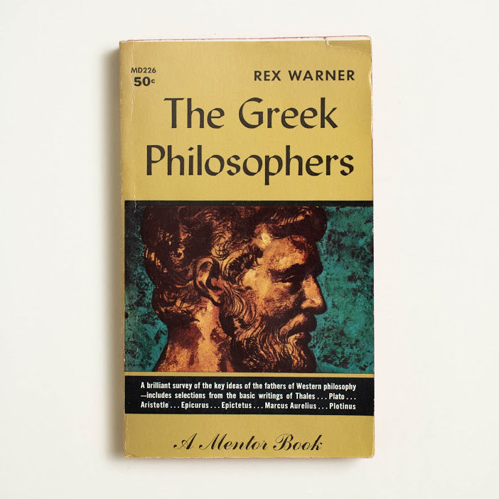 The Greek Philosophers by Rex Warner, Mentor Books, Paperback from A GOOD USED BOOK.