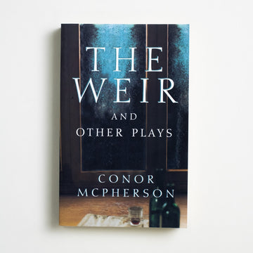 The Weir and other Plays by Conor Mcpherson, Theatre Communications Group, Trade Softcover from A GOOD USED BOOK.  1999 1st Edition Literature
