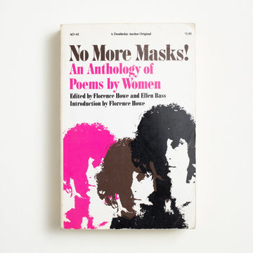 No More Masks!: An Anthology of Poems by Women edited by Florence Howe, Doubleday Anchor, Trade Softcover from A GOOD USED BOOK.  1973 No Stated Printing Literature Anthology