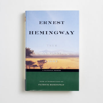 True At First Light by Ernest Hemingway, Scribner, Hardcover w. Dust Jacket from A GOOD USED BOOK.  1999 1st Edition Literature