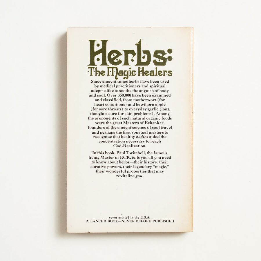 Herbs: The Magic Healers by Paul Twitchell