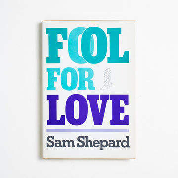 Fool for Love by Sam Shepard, City Lights Books, Hardcover w. Dust Jacket from A GOOD USED BOOK.  1983 Book Club Edition Literature