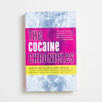 The Cocaine Chronicles edited by by Gary Phillips, Akashic Books, Trade Softcover from A GOOD USED BOOK.  2011 No Stated Printing Genre Anthology, Lee Child, Laura Lippman