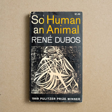 So Human an Animal by René Dubos, Charles Scribner's Sons, Paperback from A GOOD USED BOOK.