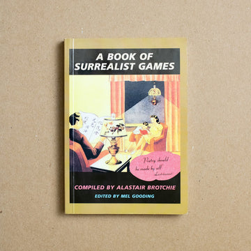 A Book of Surrealist Games by Alastair Brotchie, Shambhala Publications, Paperback from A GOOD USED BOOK.