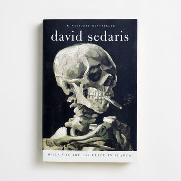 When You Are Engulfed in Flames by David Sedaris, Back Bay Books, Trade Softcover from A GOOD USED BOOK.  2008 1st Printing Literature Humor