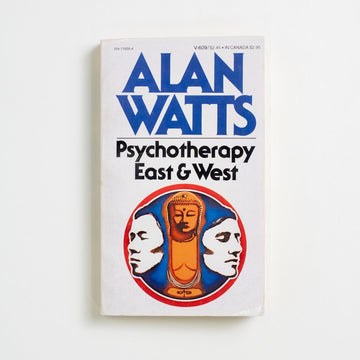 Psychotherapy East & West (V-609) by Alan Watts, Vintage Books, Paperback from A GOOD USED BOOK.  1975 No Stated Printing Non-Fiction Psychology