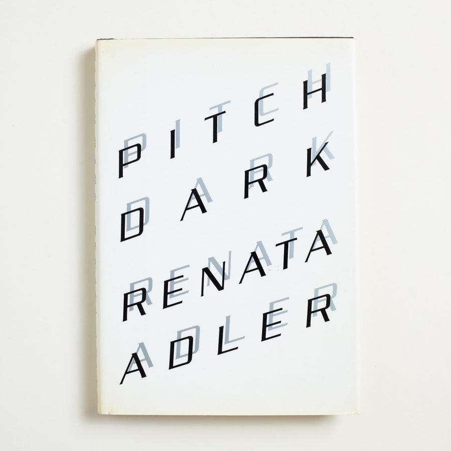 Pitch Dark by Renata Adler, Alfred A. Knopf, Hardcover w. Dust Jacket from A GOOD USED BOOK. Renata Adler could be called an East Coast Joan Didion though, of course, Joan Didion spent  some time over there herself. As novelists, both integrate cultural analysis, psychology, humanity. 1983 1st Printing Literature