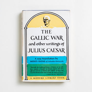 The Gallic War and other Writings of Julius Caesar translation by Moses Hadas, The Modern Library, Small Hardcover w. Dust Jacket from A GOOD USED BOOK.