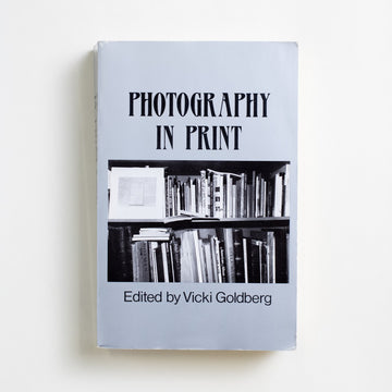 Photography in Print edited by Vicki Goldberg, University of New Mexico Press, Large Trade Softcover from A GOOD USED BOOK. Collected here are some of the best writings to be found on photography: from Susan Sontag to Charles Baudelaire, from Ansel Adams to Alfred Stieglitz to Henry Fox Talbot.  2000 5th Printing Art