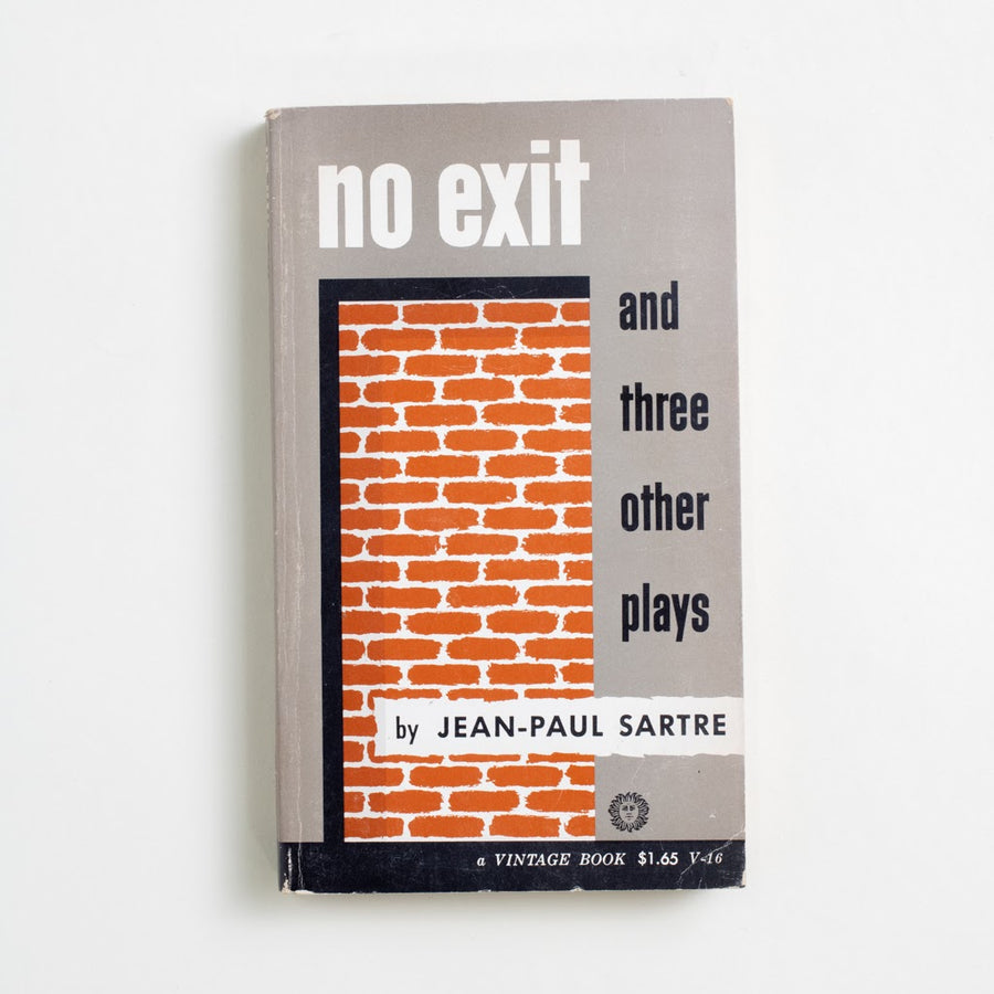 No Exit and Three other plays by Jean-Paul Sartre, Vintage Books, Paperback from A GOOD USED BOOK. Sartre's most popular play,