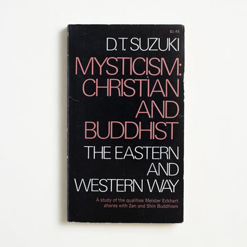 Mysticism: Christian and Buddhist: The Eastern and Western Way by D.T. Suzuki, Macmillan Publishers, Paperback from A GOOD USED BOOK. Nominated for the Nobel Peace Prize in 1963, D.T. Suzuki was an instrumental figure in  writing Buddhism, Zen, and Shin into the West. 1969 1st Macmillan Edition Non-Fiction