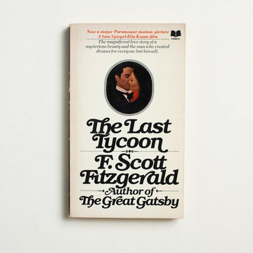 The Last Tycoon (9897) by F. Scott Fitzgerald, Scholastic Publishing, Paperback from A GOOD USED BOOK. A fictionalized account of the life of Irving Thalberg,