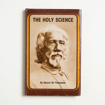 The Holy Science by Swami Sri Yukteswar, Self-Realization Fellowship, Small Hardcover w. Dust Jacket from A GOOD USED BOOK.  1977 17th Edition 3rd Printing Culture Hinduism, Kriya Yoga