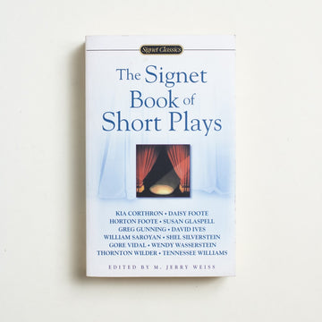 The Signet Book of Short Plays edited by Jerry Weiss, Signet Books, Paperback from A GOOD USED BOOK. Shel Silverstein / Kia Corthron / Gore Vidal Thornton Wilder / Susan Glaspell / Daisy Foote Tennessee Williams / Wendy Wasserstein 2004 1st Printing Literature Anthology