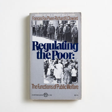 Regulating the Poor: The Function of Public Welfare by Frances Fox Piven, Vintage Books, Paperback from A GOOD USED BOOK.