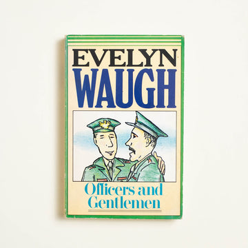 Officers and Gentlemen by Evelyn Waugh, Little Brown and Company, Trade Softcover from A GOOD USED BOOK.
