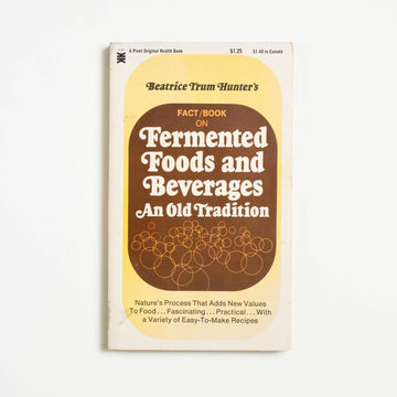 Fermented Foods and Vegetables by Beatrice Trum Hunter, Keats Publishing, Paperback from A GOOD USED BOOK.